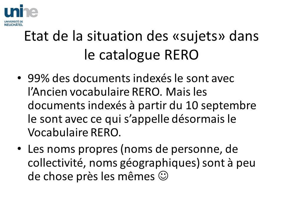 Etat de la situation des «sujets» dans le catalogue RERO 99% des documents indexés le sont avec lAncien vocabulaire RERO. Mais les documents indexés à