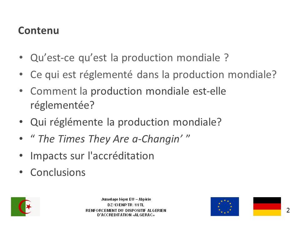 Contenu Quest-ce quest la production mondiale ? Ce qui est réglementé dans la production mondiale? Comment la production mondiale est-elle réglementée