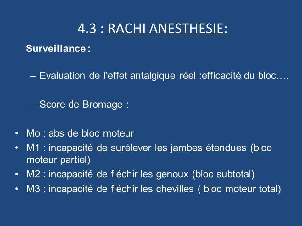 4.3 : RACHI ANESTHESIE: Surveillance : –Evaluation de leffet antalgique réel :efficacité du bloc….