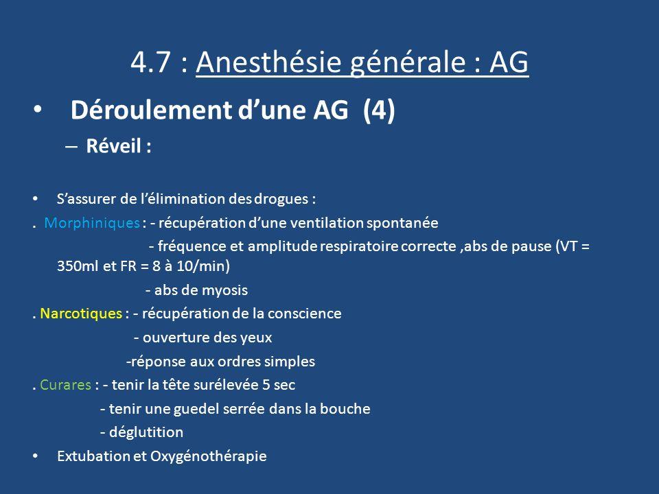 4.7 : Anesthésie générale : AG Déroulement dune AG (4) – Réveil : Sassurer de lélimination des drogues :.