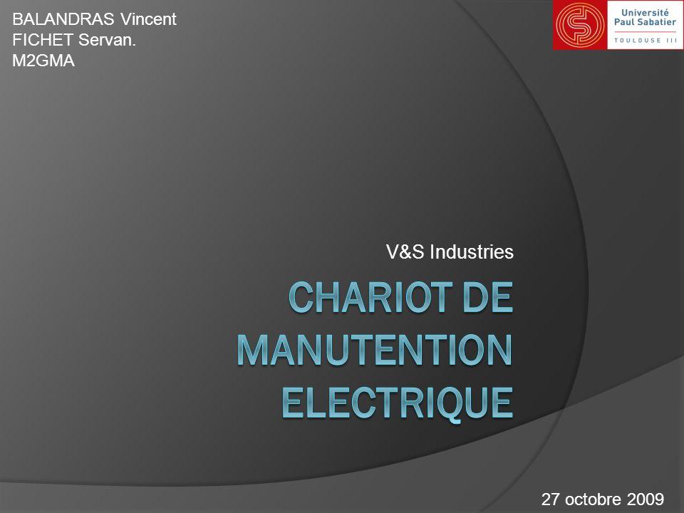 V&S Industries BALANDRAS Vincent FICHET Servan. M2GMA 27 octobre 2009