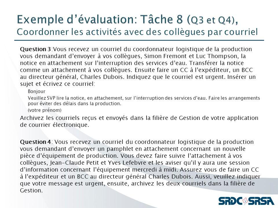Question 3:Vous recevez un courriel du coordonnateur logistique de la production vous demandant denvoyer à vos collègues, Simon Fremont et Luc Thompso