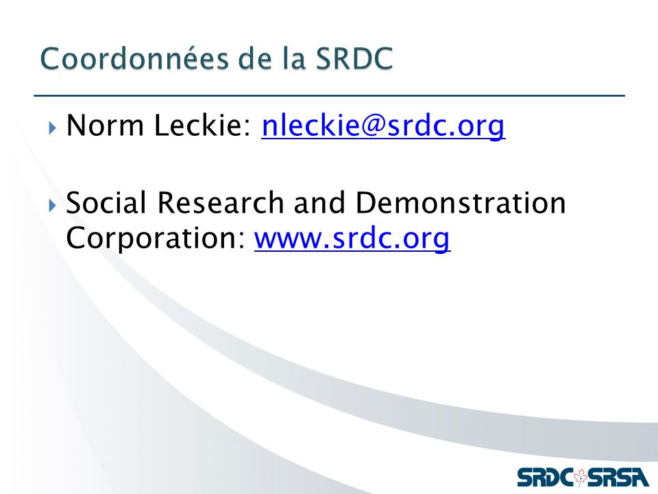 Norm Leckie: nleckie@srdc.orgnleckie@srdc.org Social Research and Demonstration Corporation: www.srdc.orgwww.srdc.org
