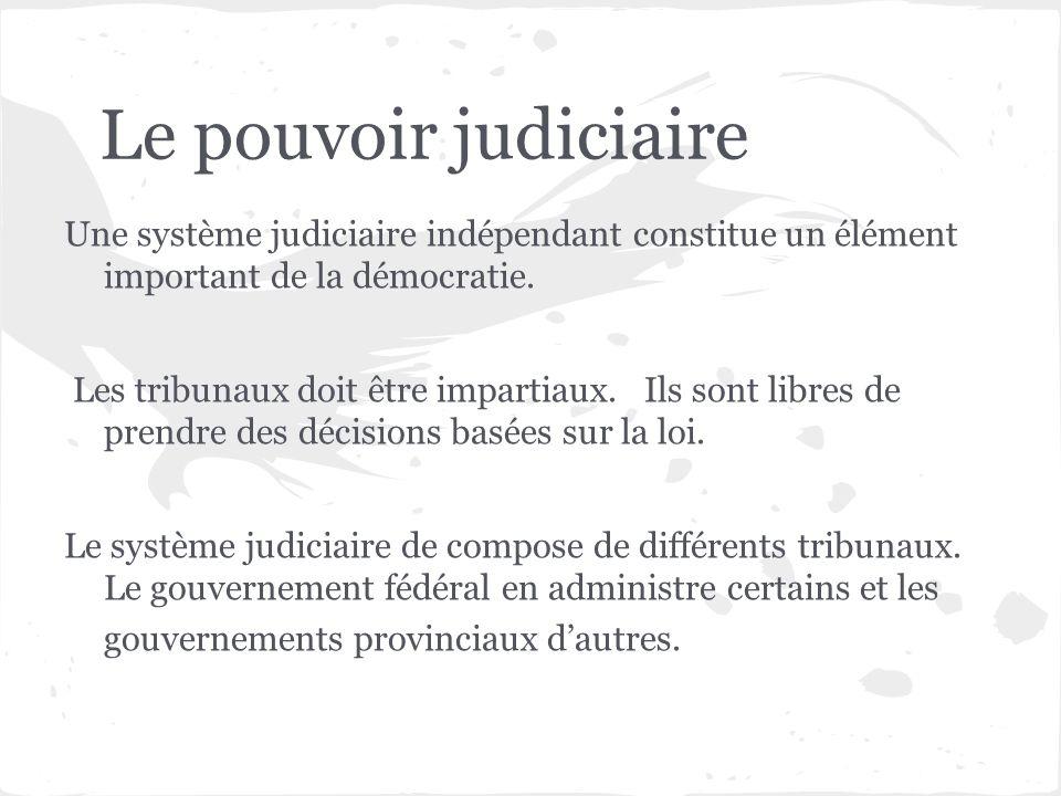 Le pouvoir judiciaire Une système judiciaire indépendant constitue un élément important de la démocratie. Les tribunaux doit être impartiaux. Ils sont