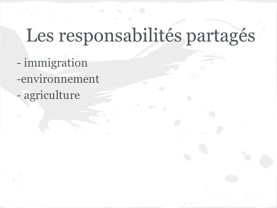 Les responsabilités partagés - immigration -environnement - agriculture