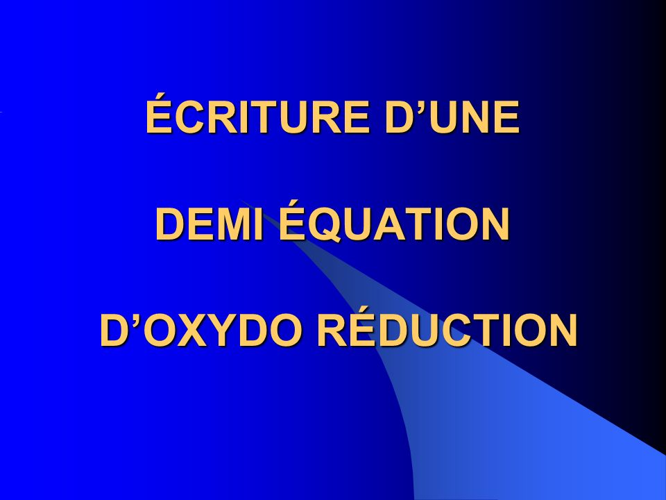 ÉCRITURE DUNE DEMI ÉQUATION DOXYDO RÉDUCTION