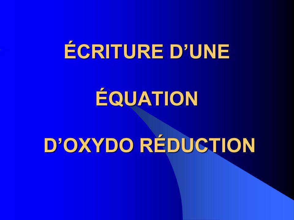 ÉCRITURE DUNE ÉQUATION DOXYDO RÉDUCTION