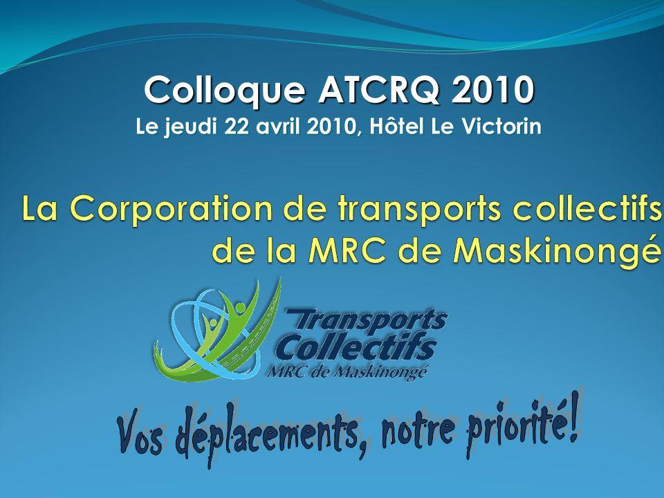 Le jeudi 22 avril 2010, Hôtel Le Victorin Colloque ATCRQ 2010