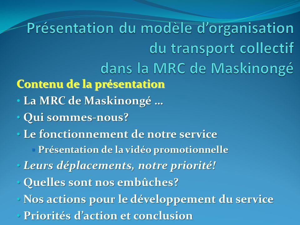 Contenu de la présentation La MRC de Maskinongé … Qui sommes-nous.