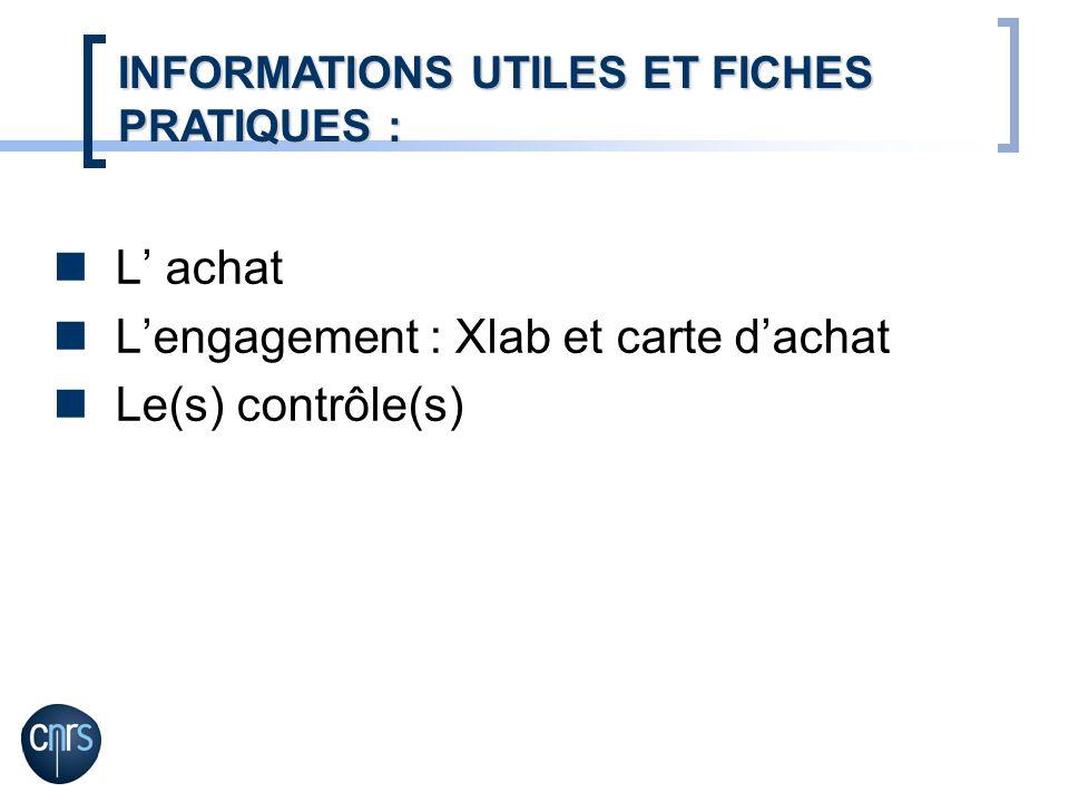 L achat Lengagement : Xlab et carte dachat Le(s) contrôle(s) INFORMATIONS UTILES ET FICHES PRATIQUES :