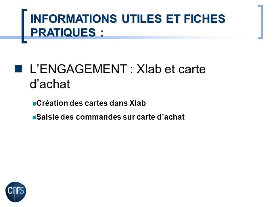 LENGAGEMENT : Xlab et carte dachat INFORMATIONS UTILES ET FICHES PRATIQUES : Création des cartes dans Xlab Saisie des commandes sur carte dachat