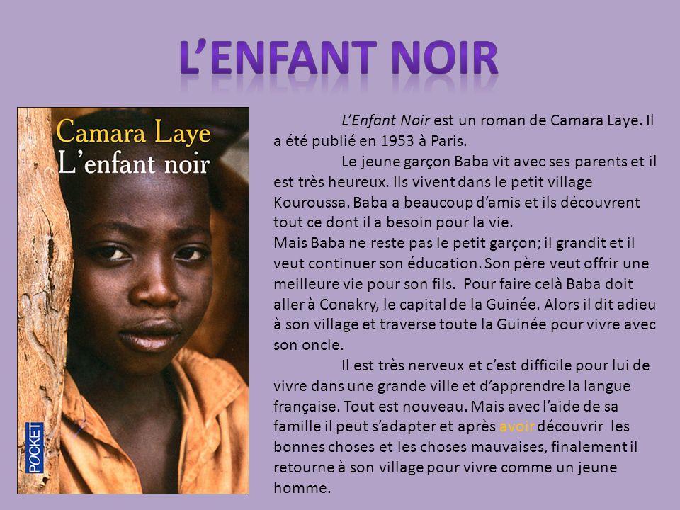 LEnfant Noir est un roman de Camara Laye.Il a été publié en 1953 à Paris.
