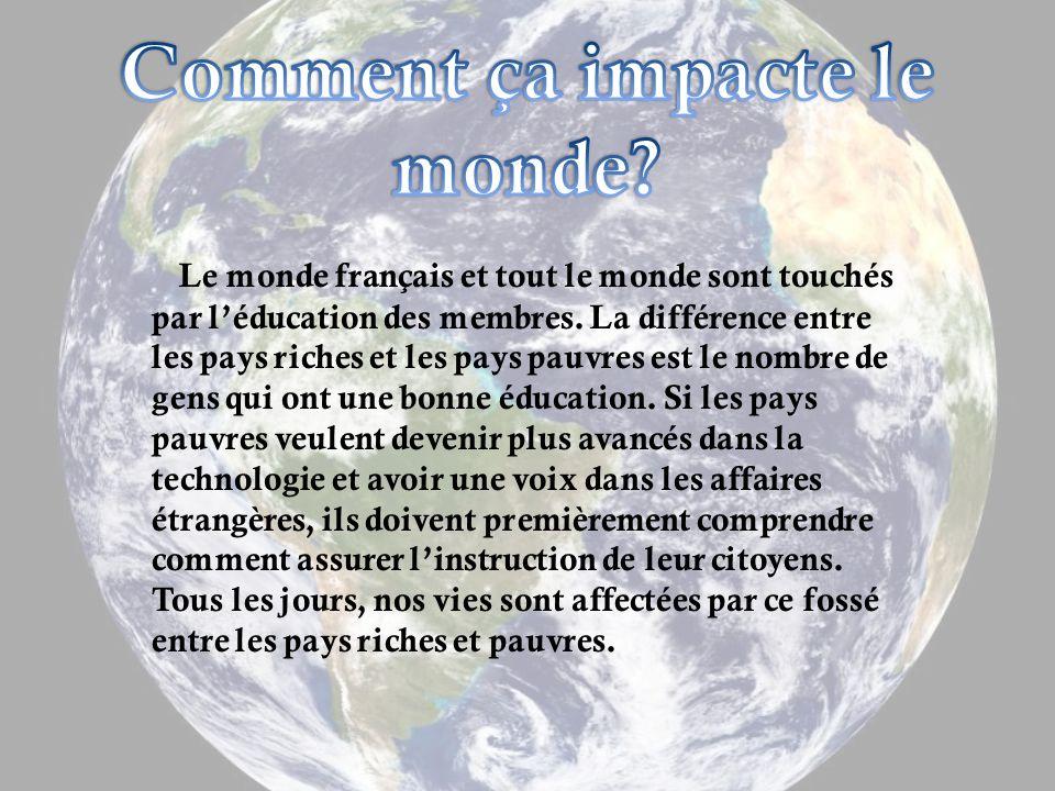 Le monde français et tout le monde sont touchés par léducation des membres.