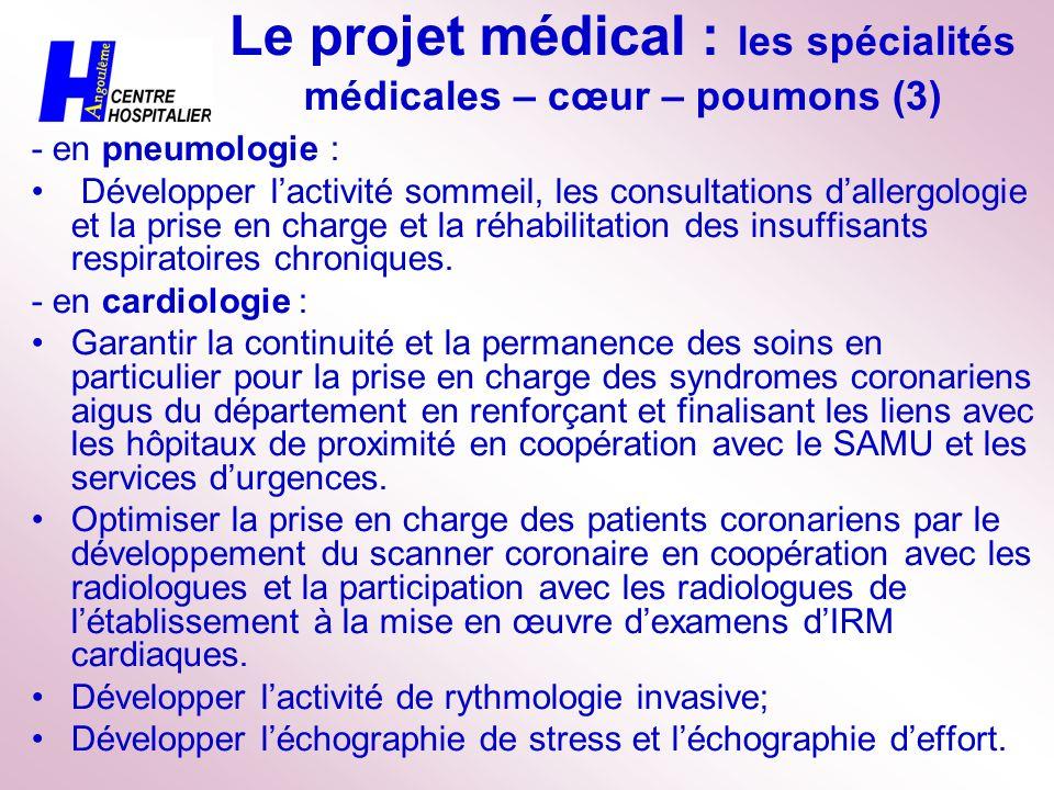 Le projet médical : les spécialités médicales – cœur – poumons (3) - en pneumologie : Développer lactivité sommeil, les consultations dallergologie et