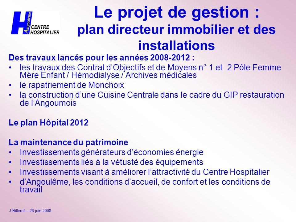 Le projet de gestion : plan directeur immobilier et des installations Des travaux lancés pour les années 2008-2012 : les travaux des Contrat dObjectif
