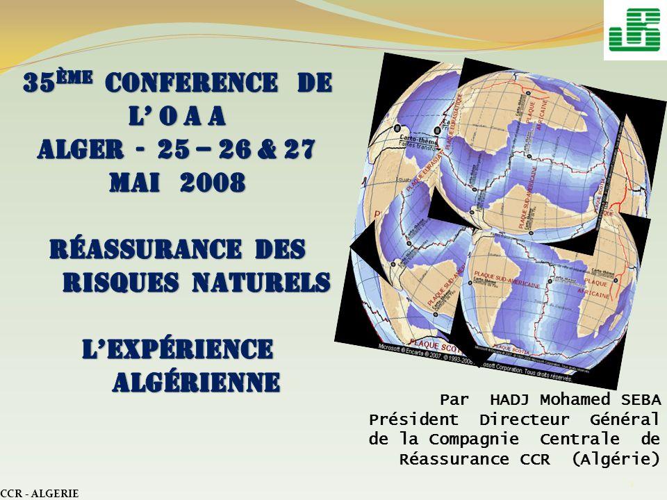 CCR - ALGERIE 22 Nous recommandons: -de lancer une concertation pour lélaboration de modèles des risques propres à nos pays; -déchanger nos expériences et les informations disponibles pour la mise en place dun plan daction commun