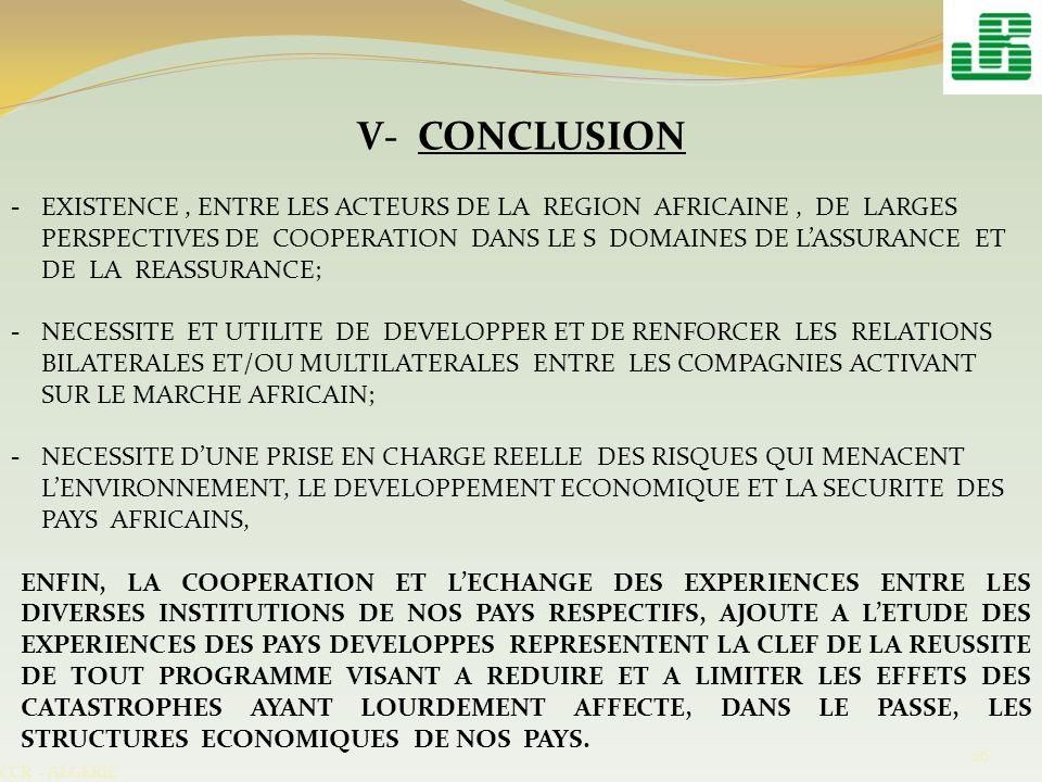 V- CONCLUSION -EXISTENCE, ENTRE LES ACTEURS DE LA REGION AFRICAINE, DE LARGES PERSPECTIVES DE COOPERATION DANS LE S DOMAINES DE LASSURANCE ET DE LA RE