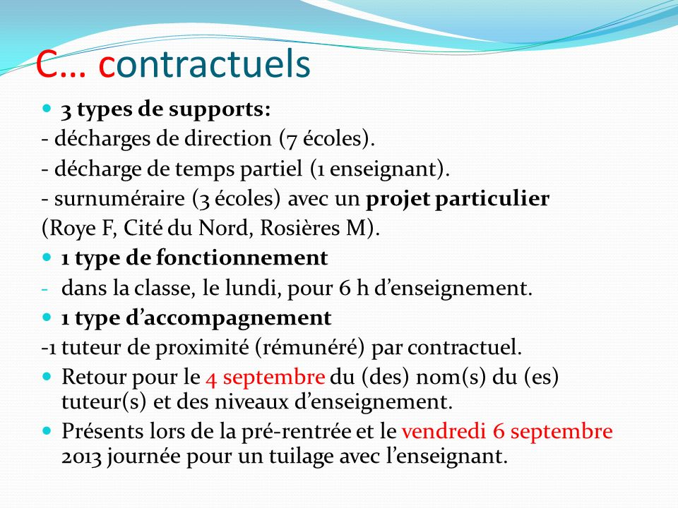 C… contractuels 3 types de supports: - décharges de direction (7 écoles).