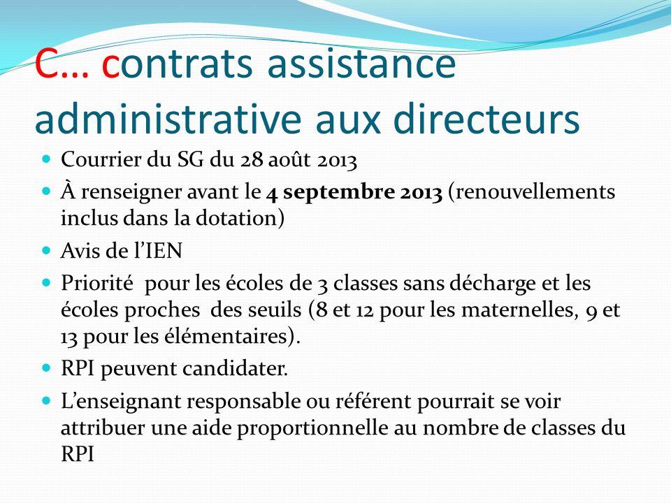 C… contrats assistance administrative aux directeurs Courrier du SG du 28 août 2013 À renseigner avant le 4 septembre 2013 (renouvellements inclus dan