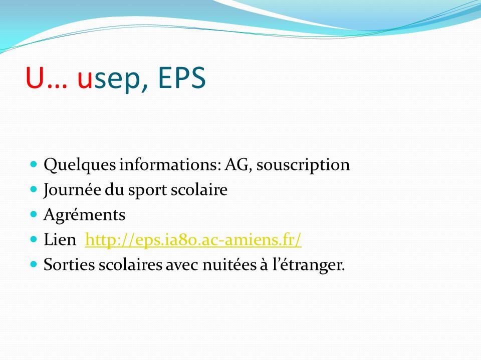 U… usep, EPS Quelques informations: AG, souscription Journée du sport scolaire Agréments Lien http://eps.ia80.ac-amiens.fr/http://eps.ia80.ac-amiens.f