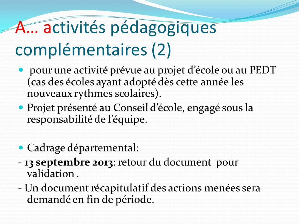 A… activités pédagogiques complémentaires (2) pour une activité prévue au projet décole ou au PEDT (cas des écoles ayant adopté dès cette année les no