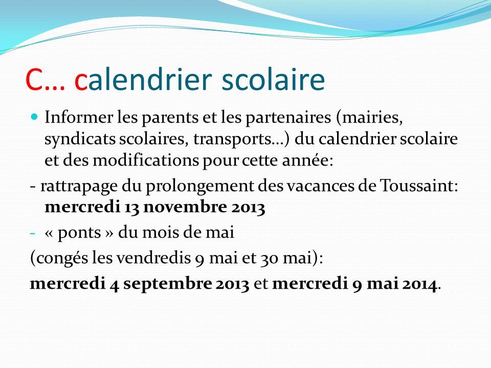 C… calendrier scolaire Informer les parents et les partenaires (mairies, syndicats scolaires, transports…) du calendrier scolaire et des modifications