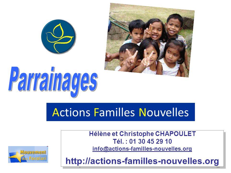 En soutenant Actions Familles Nouvelles, vous redonnez lespoir à beaucoup de familles