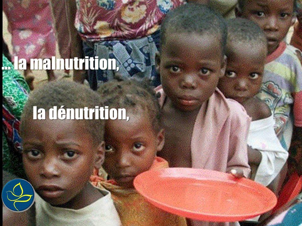 …cest la faim qui frappe surtout les plus faibles qui frappe surtout les plus faibles