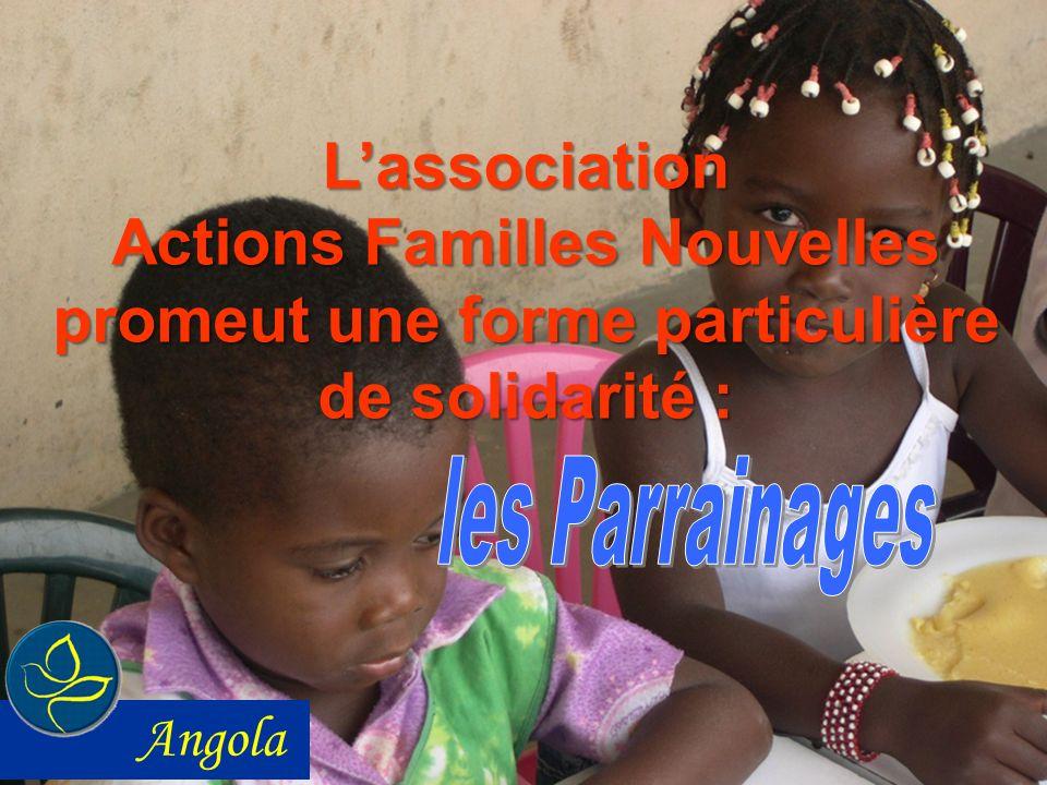Lassociation Actions Familles Nouvelles promeut une forme particulière de solidarité : Angola