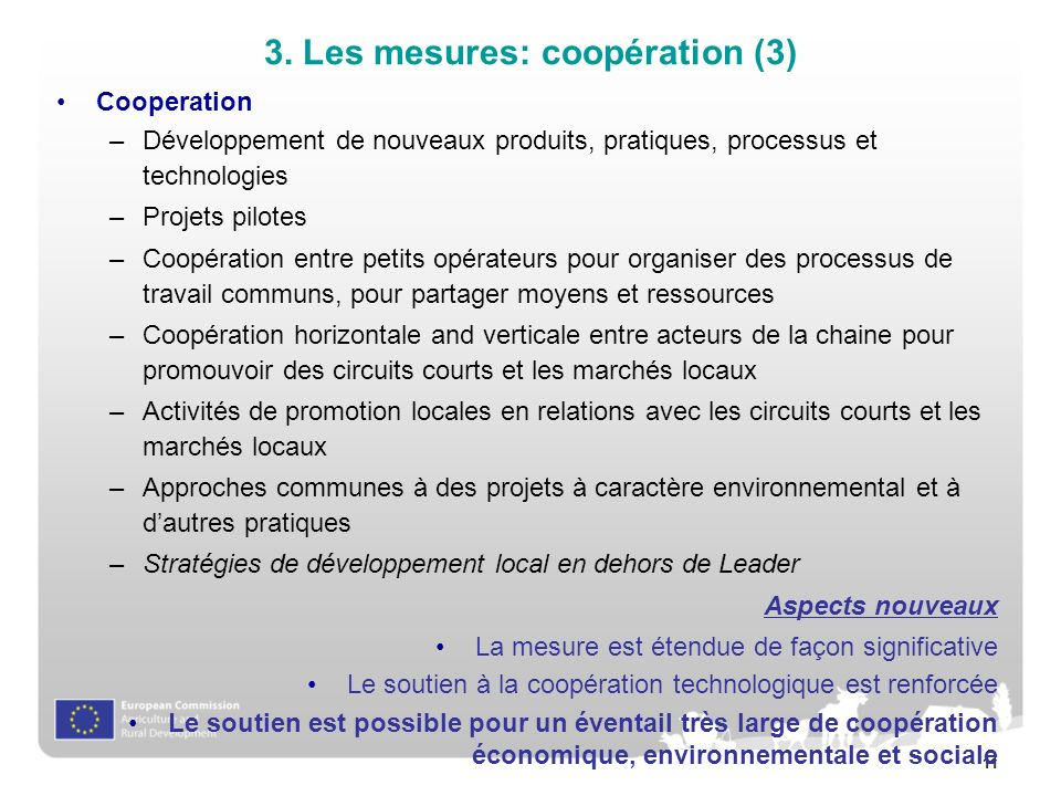 11 Cooperation –Développement de nouveaux produits, pratiques, processus et technologies –Projets pilotes –Coopération entre petits opérateurs pour or