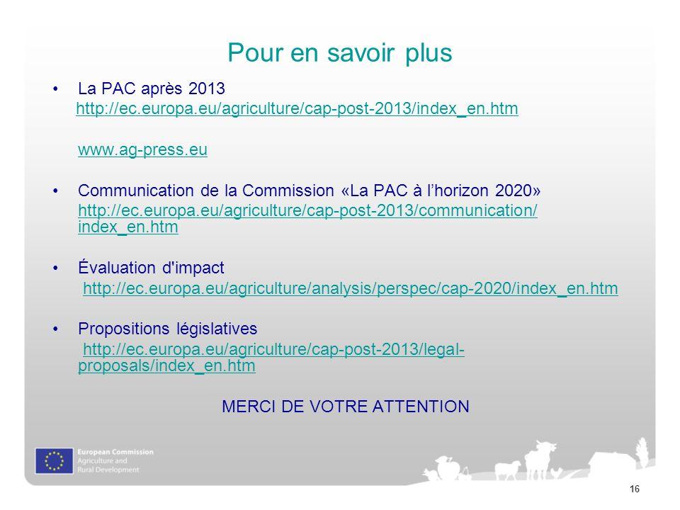 16 Pour en savoir plus La PAC après 2013 http://ec.europa.eu/agriculture/cap-post-2013/index_en.htm www.ag-press.eu Communication de la Commission «La
