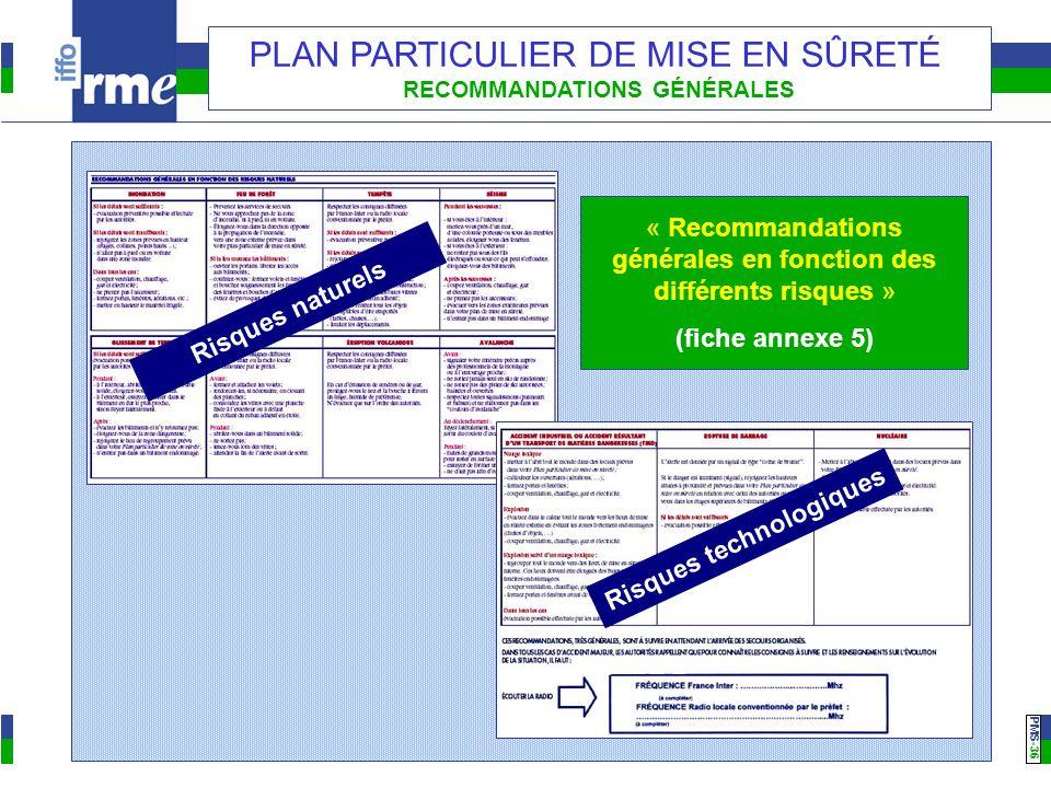 PMS -36 PLAN PARTICULIER DE MISE EN SÛRETÉ RECOMMANDATIONS GÉNÉRALES « Recommandations générales en fonction des différents risques » (fiche annexe 5)