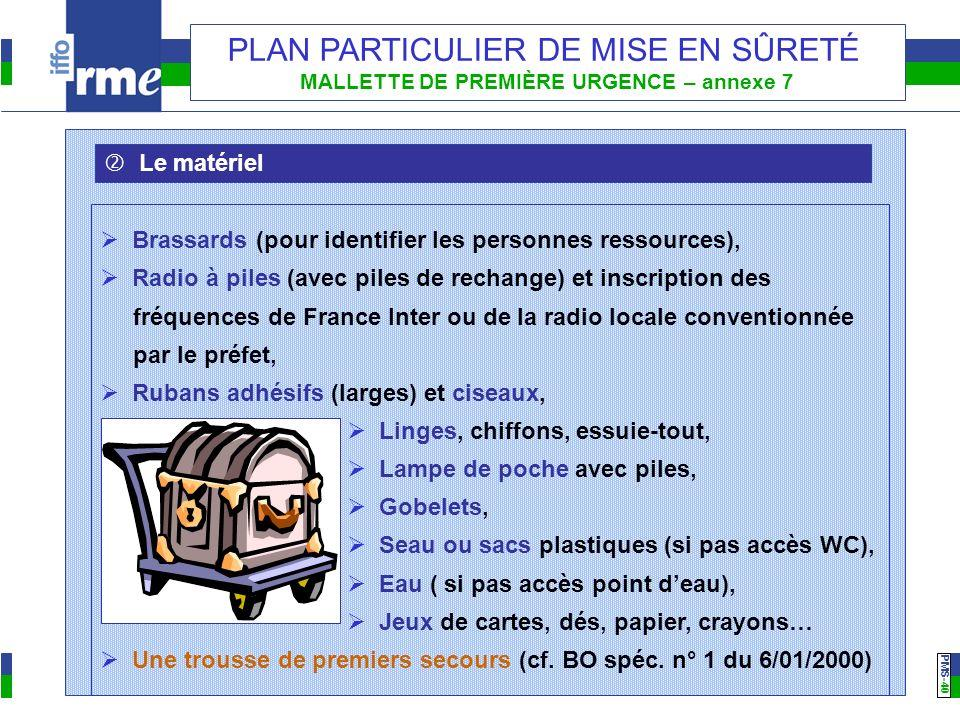 PMS -40 PLAN PARTICULIER DE MISE EN SÛRETÉ MALLETTE DE PREMIÈRE URGENCE – annexe 7 Le matériel Brassards (pour identifier les personnes ressources), R