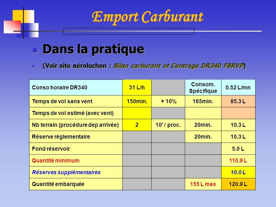 Dans la pratique (Voir site aéroluchon : Bilan carburant et Centrage DR340 FBRVP) Dans la pratique (Voir site aéroluchon : Bilan carburant et Centrage