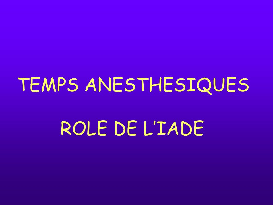 TEMPS ANESTHESIQUES ROLE DE LIADE