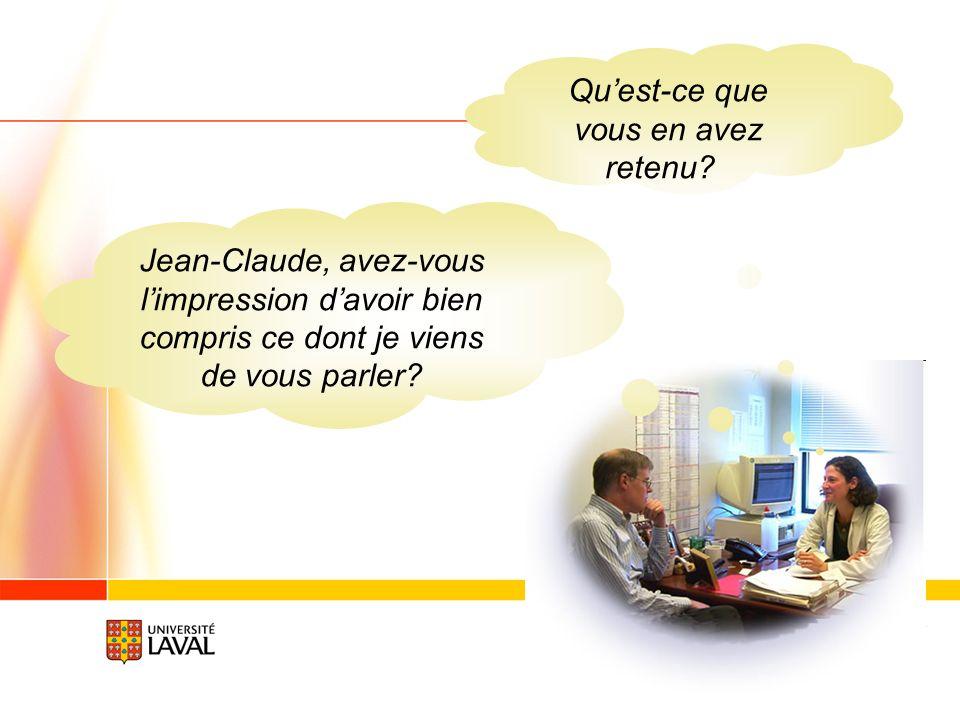 52 Jean-Claude, avez-vous limpression davoir bien compris ce dont je viens de vous parler? Quest-ce que vous en avez retenu?