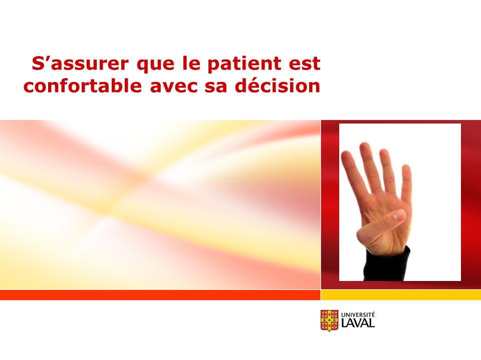Sassurer que le patient est confortable avec sa décision