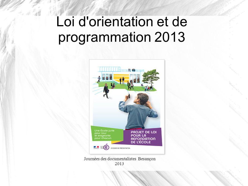 Journées des documentalistes Besançon 2013 Loi d orientation et de programmation 2013