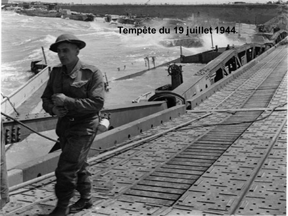 Mais la prise de Cherbourg est plus longue que prévue et les alliés utilisent toujours les 2 ports plus de 8 jours après. Une forte tempête, le 19 jui