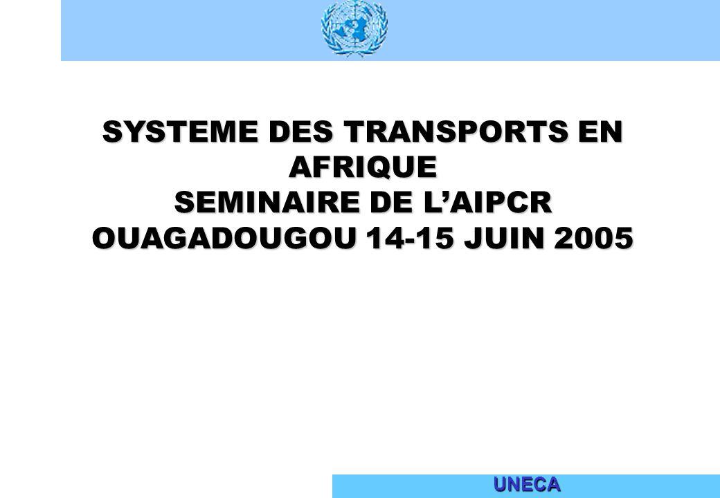 UNECA SYSTEME DES TRANSPORTS EN AFRIQUE SEMINAIRE DE LAIPCR OUAGADOUGOU 14-15 JUIN 2005
