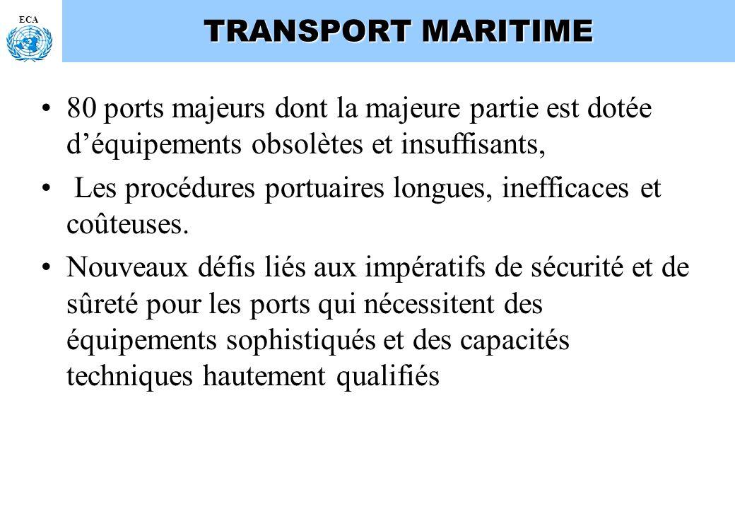 ECA TRANSPORT MARITIME 80 ports majeurs dont la majeure partie est dotée déquipements obsolètes et insuffisants, Les procédures portuaires longues, in