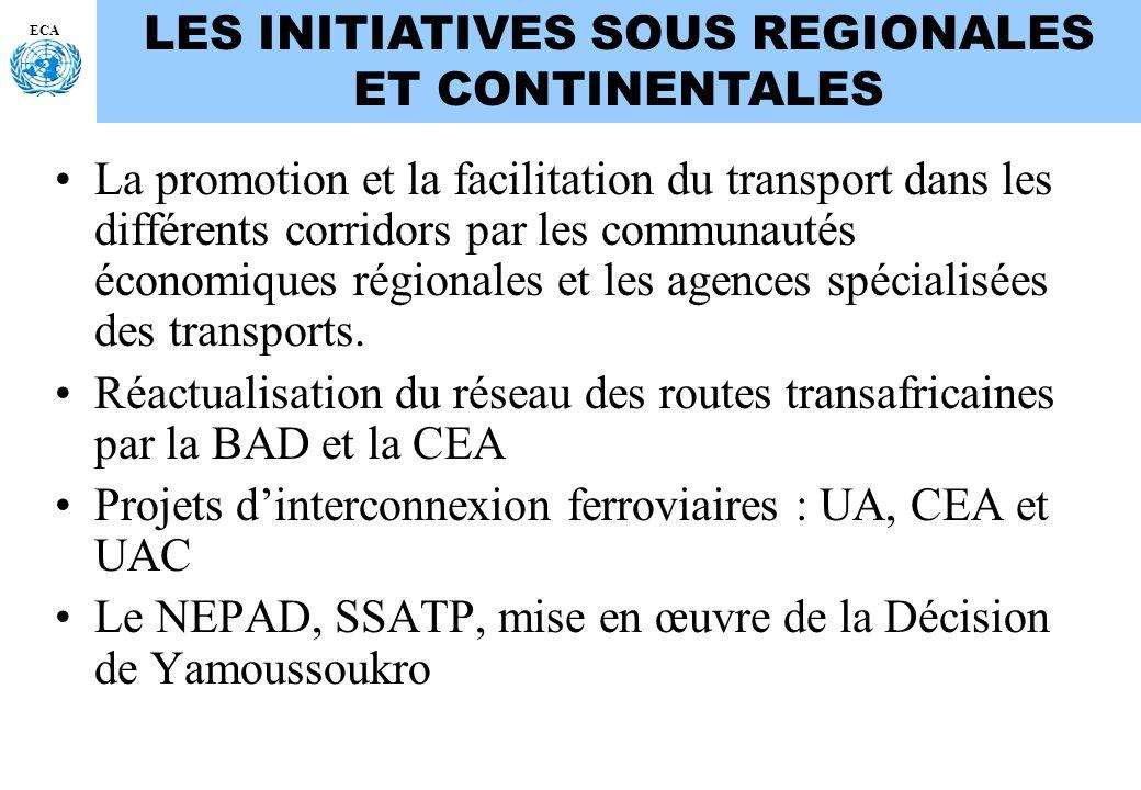 ECA LES INITIATIVES SOUS REGIONALES ET CONTINENTALES La promotion et la facilitation du transport dans les différents corridors par les communautés éc