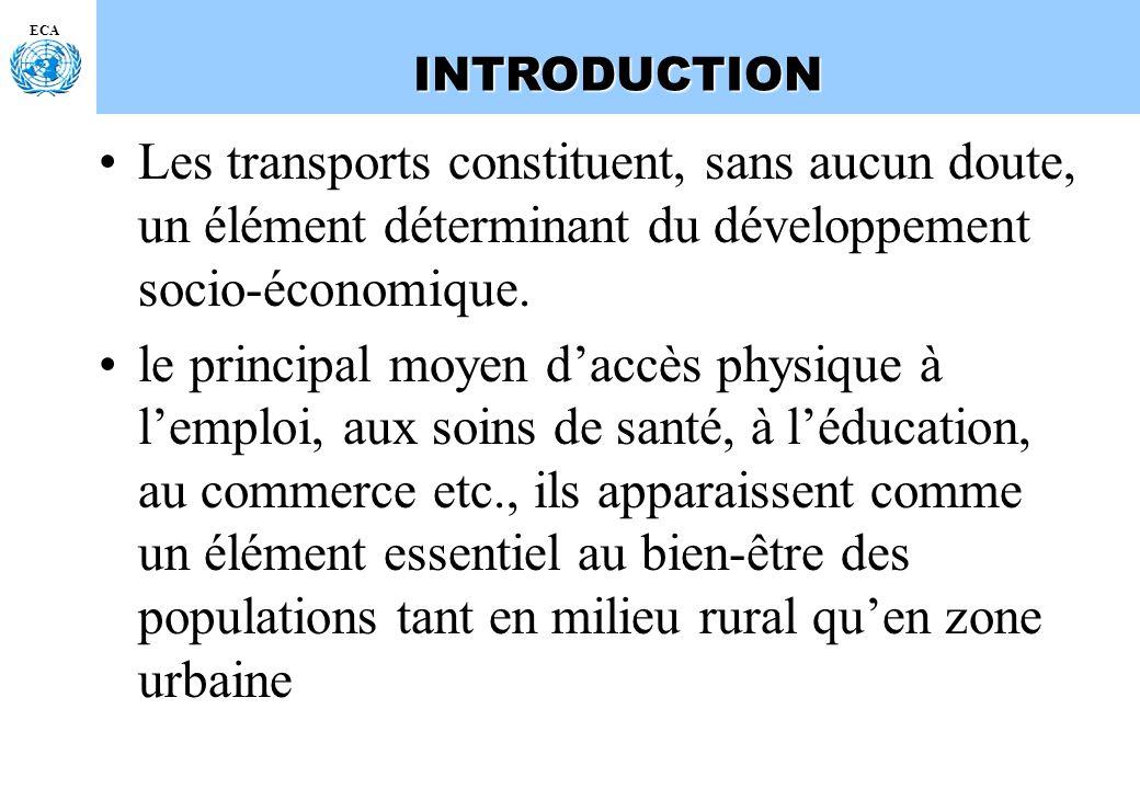 ECAINTRODUCTION Les transports constituent, sans aucun doute, un élément déterminant du développement socio-économique. le principal moyen daccès phys