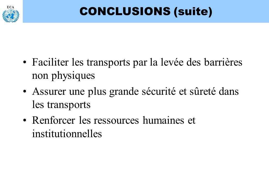 ECA CONCLUSIONS (suite) Faciliter les transports par la levée des barrières non physiques Assurer une plus grande sécurité et sûreté dans les transpor