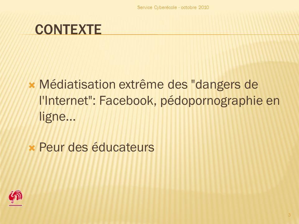 CONTEXTE Médiatisation extrême des dangers de l Internet : Facebook, pédopornographie en ligne...