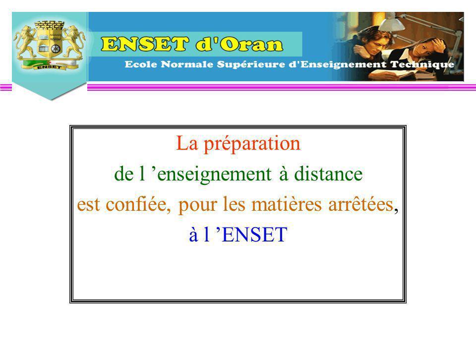 La préparation de l enseignement à distance est confiée, pour les matières arrêtées, à l ENSET