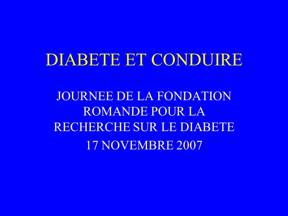 DIABETE ET CONDUIRE JOURNEE DE LA FONDATION ROMANDE POUR LA RECHERCHE SUR LE DIABETE 17 NOVEMBRE 2007