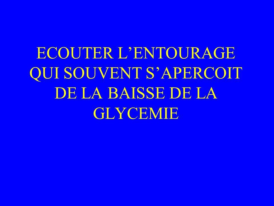ECOUTER LENTOURAGE QUI SOUVENT SAPERCOIT DE LA BAISSE DE LA GLYCEMIE