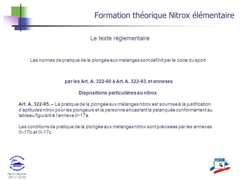 Patrick Baptiste MF1 n° 22108 Formation théorique Nitrox élémentaire Les normes de pratique de la plongée aux mélanges sont définit par le code du spo
