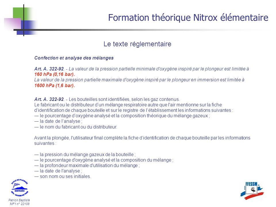 Patrick Baptiste MF1 n° 22108 Formation théorique Nitrox élémentaire Confection et analyse des mélanges Art. A. 322-92. - La valeur de la pression par